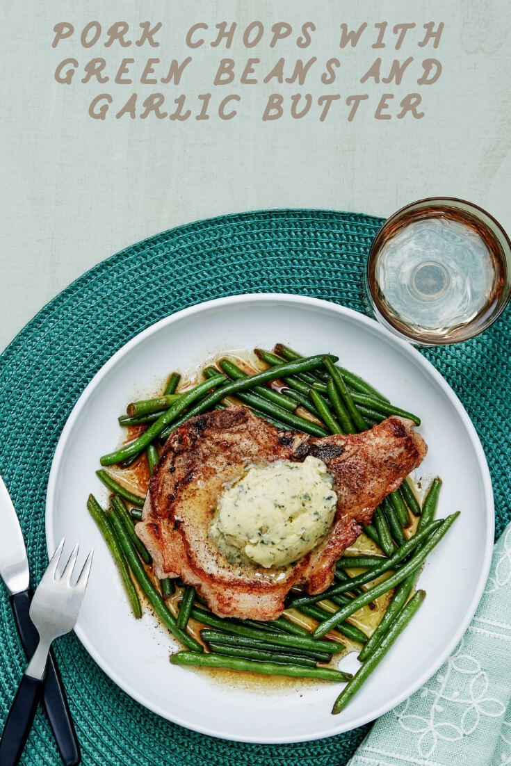 keto Pork Chops With Green Beans And Garlic Butter-easy