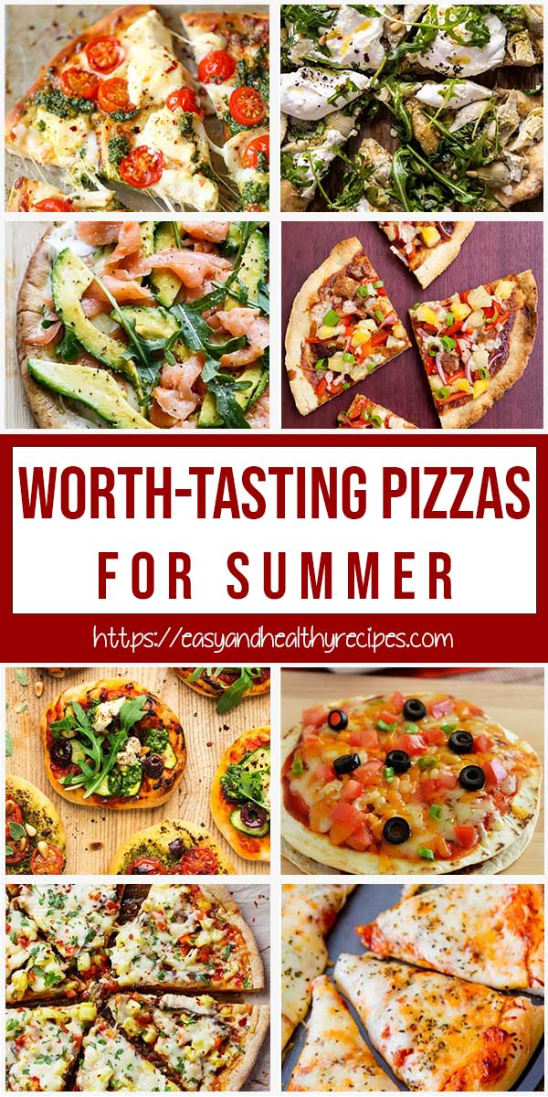 """30 """"Worth-Tasting"""" Pizzas For Summer"""