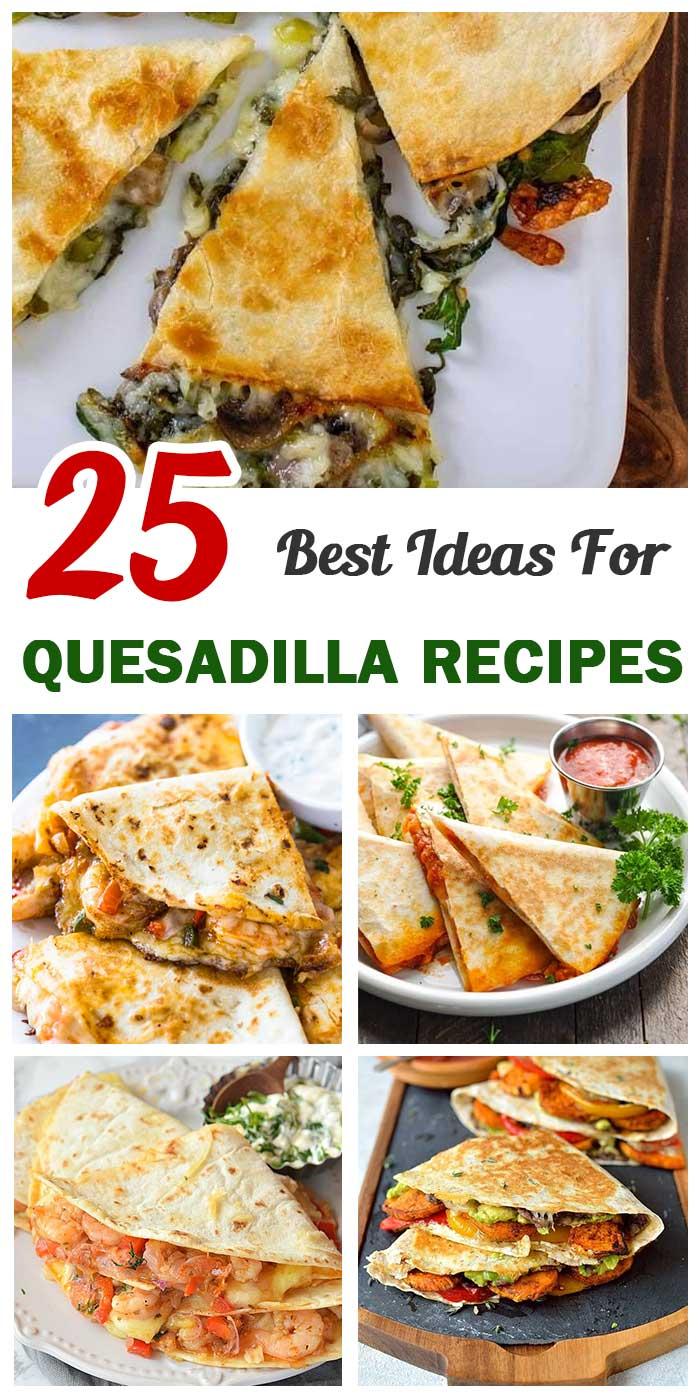 Top 25 Quesadilla Recipes