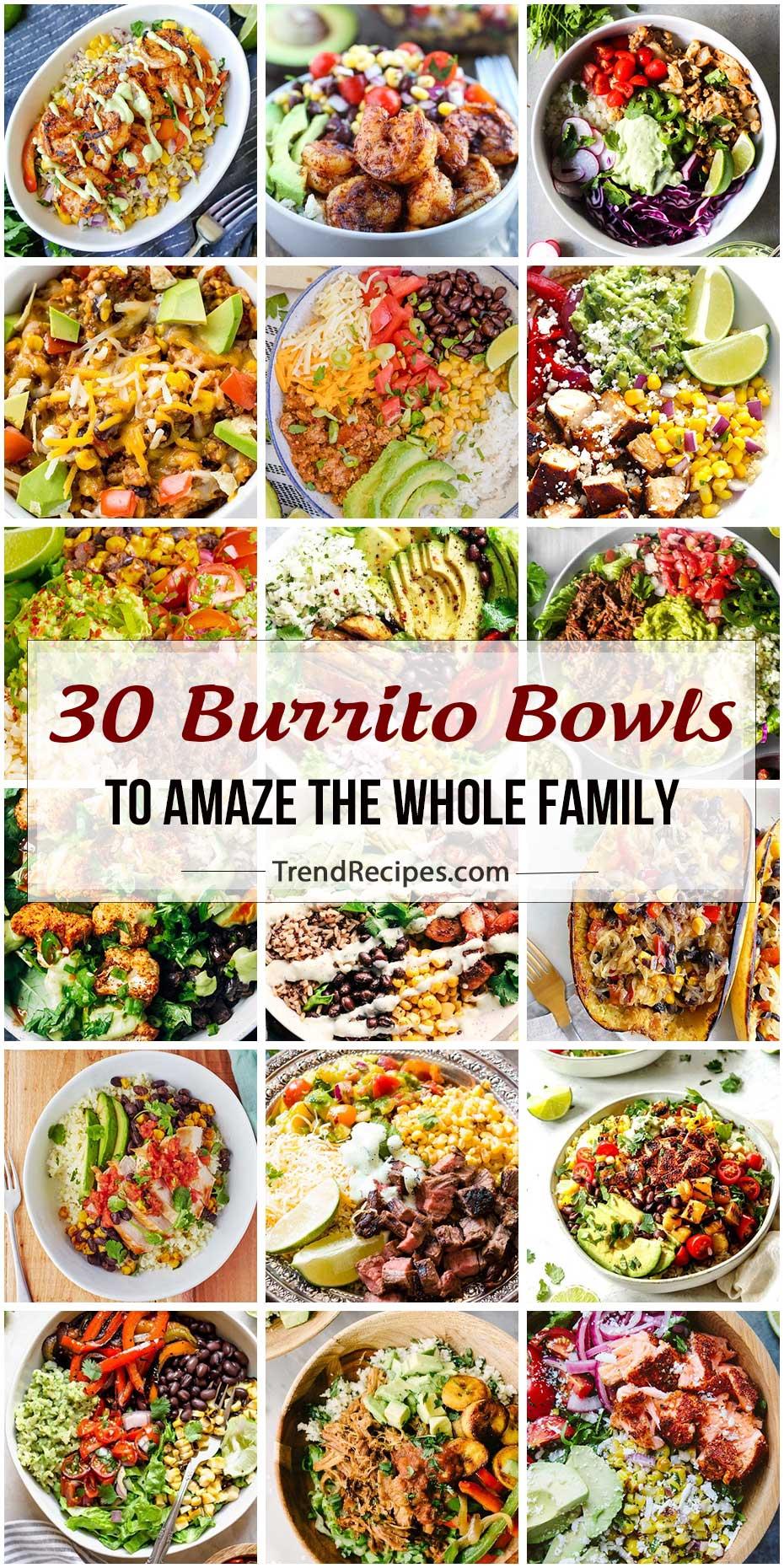 30 Burrito Bowls To Amaze The Whole Family
