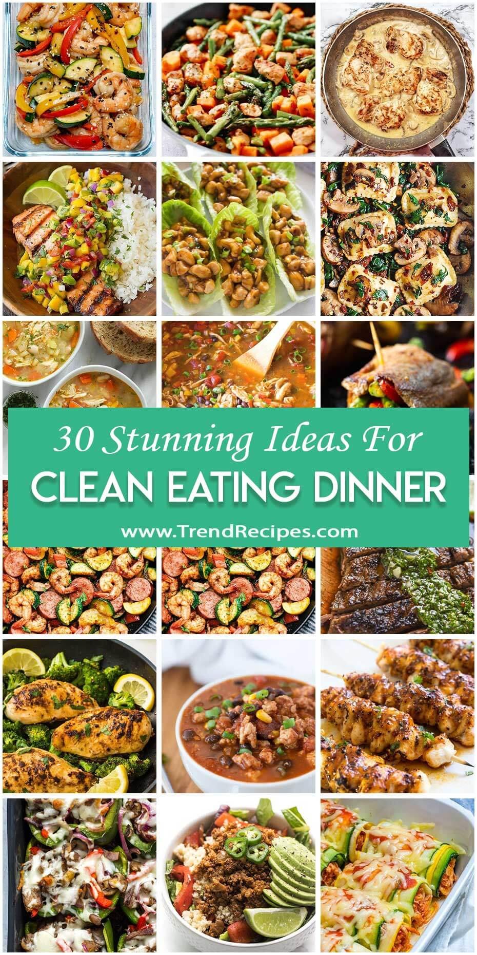 30 Stunning Dinner Ideas for Clean Eating Diet